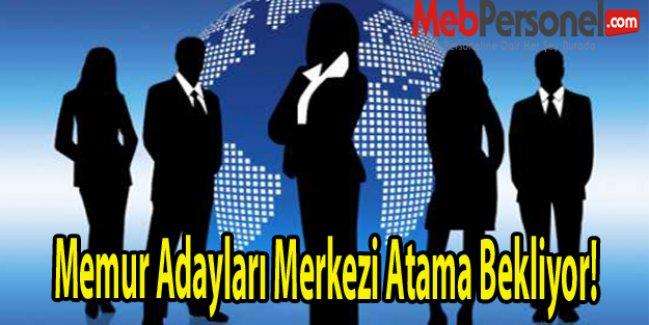 Memur Adayları Merkezi Atama Bekliyor!