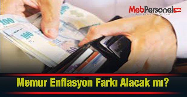 Memur Enflasyon Farkı Alacak mı?