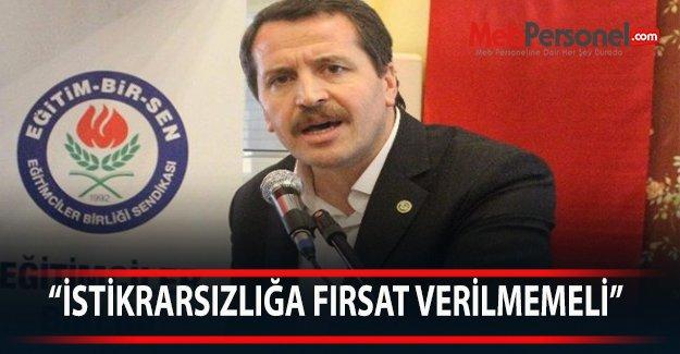 """Memur-Sen Genel Başkanı Ali Yalçın """"İSTİKRARSIZLIĞA FIRSAT VERİLMEMELİ"""""""