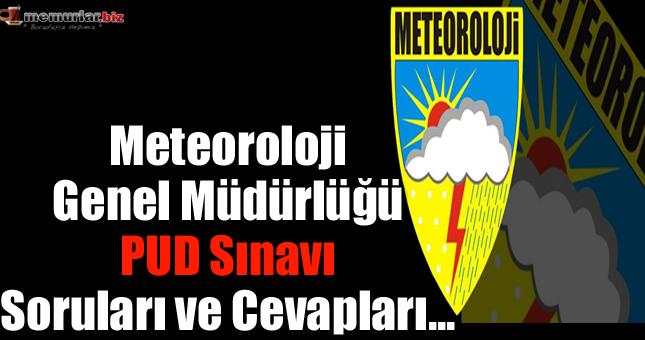 Meteoroloji Genel Müdürlüğü PUD sınavı soruları ve cevapları