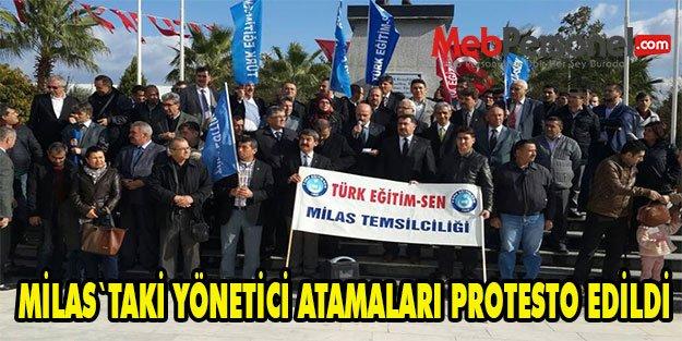 MİLAS`TAKİ YÖNETİCİ ATAMALARI PROTESTO EDİLDİ