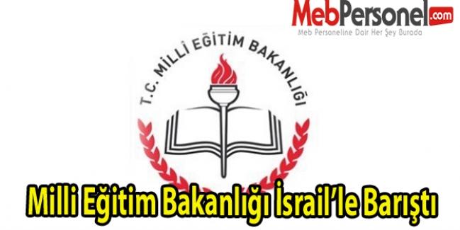 Milli Eğitim Bakanlığı İsrail'le Barıştı
