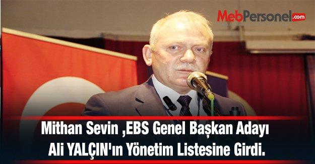 Mithan Sevin ,EBS Genel Başkan Adayı Ali YALÇIN'ın Yönetim Listesine Girdi.