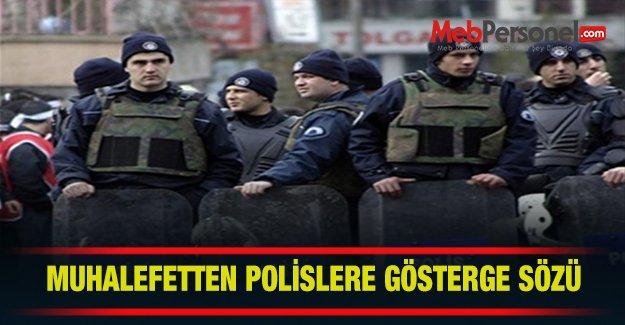 Muhalefetten Polislere Gösterge Sözü