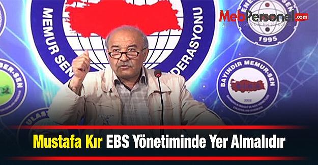 Mustafa Kır EBS Yönetiminde Yer Almalıdır