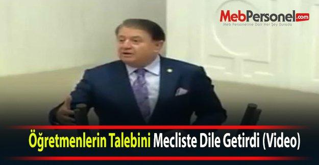 Öğretmenlerin Talebini Mecliste Dile Getirdi (Video)