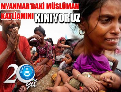 MYANMAR'DA MÜSLÜMAN KATLİAMINI KINIYORUZ!