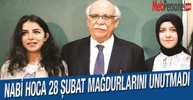 Nabi Hoca 28 Şubat Mağdurlarını Unutmadı
