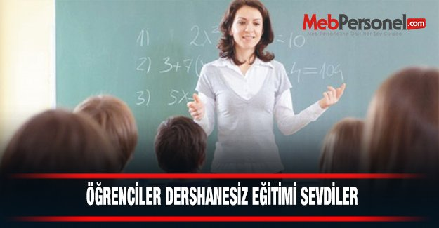 Öğrenciler dershanesiz eğitimi sevdi