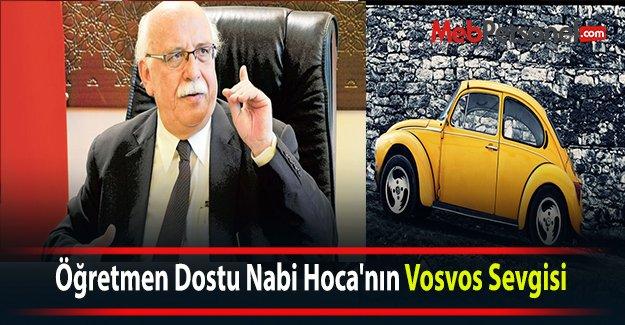Öğretmen Dostu Nabi Hoca'nın Vosvos Sevgisi