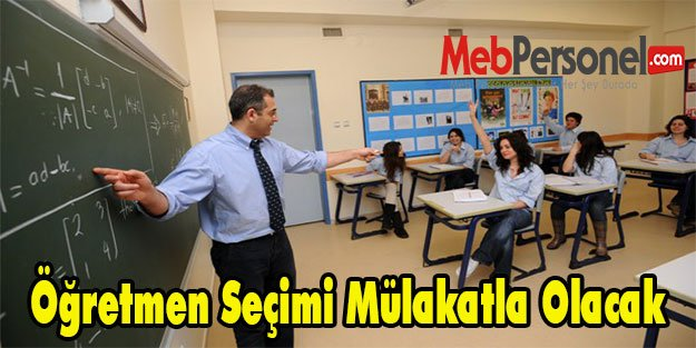 Öğretmen Seçimi Mülakatla Olacak