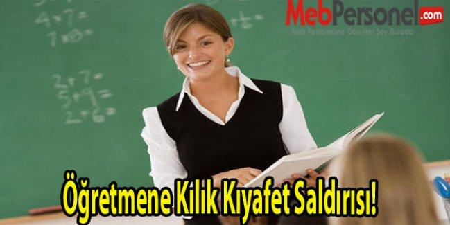 Öğretmene Kılık Kıyafet Saldırısı!