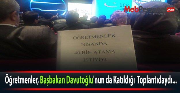 Öğretmenler, Başbakan Davutoğlunun da Katıldığı  Toplantıdaydı...