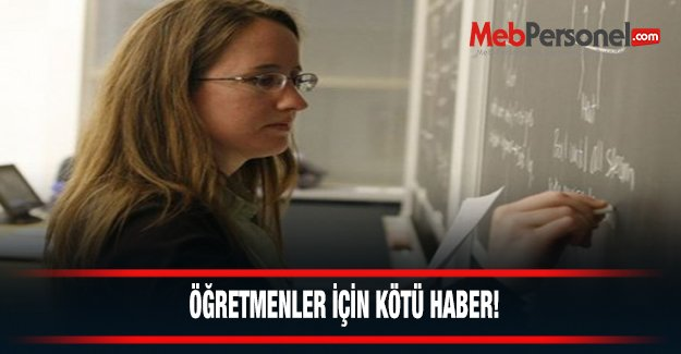 Öğretmenler İçin Kötü Haber