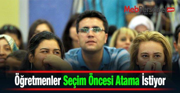 Öğretmenler Seçim Öncesi Atama İstiyor