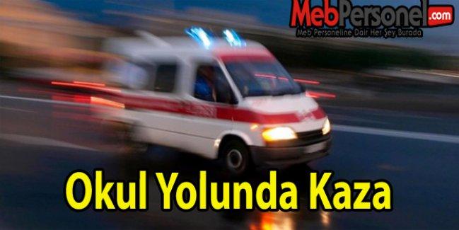 Okul Yolunda Kaza