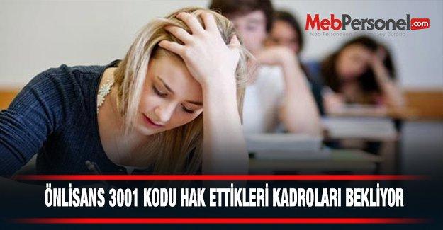 ÖNLİSANS 3001 KODU HAK ETTİKLERİ KADROLARI BEKLİYOR