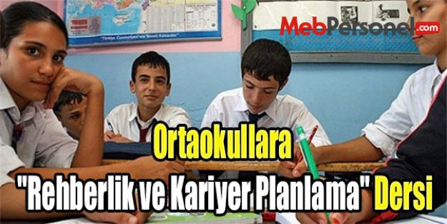 Ortaokullara Rehberlik ve Kariyer Planlama Dersi