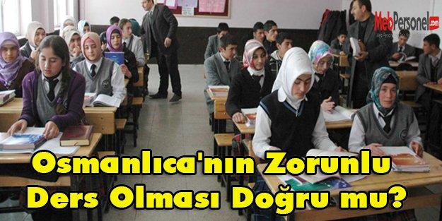 Osmanlıca'nın Zorunlu Ders Olması Doğru mu?