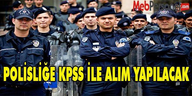 Polisliğe KPSS ile Alım Yapılacak