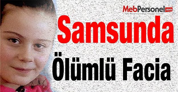 Samsun'da İhmal Öğrenciyi Öldürdü