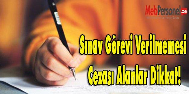 Sınav Görevi Verilmemesi Cezası Alanlar Dikkat!