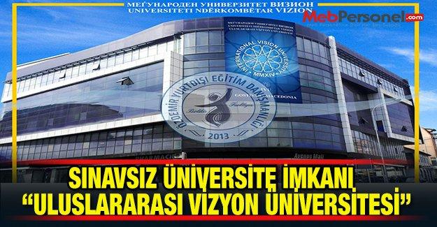 """Sınavsız Üniversite İmkanı """"ULUSLARARASI VİZYON ÜNİVERSİTESİ"""""""