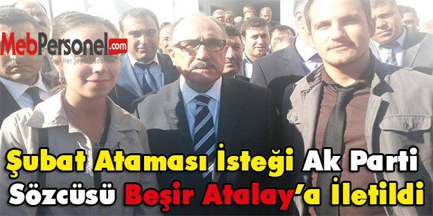 Şubat Öğretmen Ataması İsteği Ak Parti Sözcüsü Beşir Atalay'a iletildi.