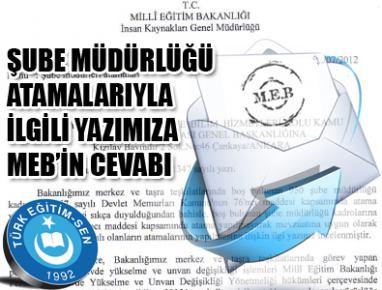 ŞUBE MÜDÜRLÜĞÜ ATAMALARIYLA İLGİLİ YAZIMIZA MEB'İN CEVABI...