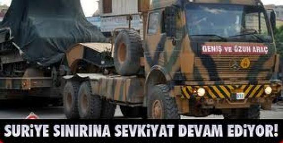 Suriye sınırına askeri araç sevkiyatı devam ediyor