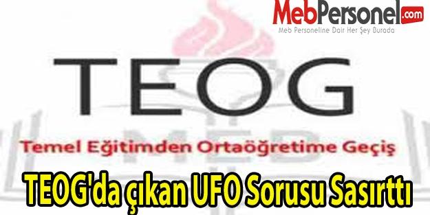 TEOG'da çıkan UFO Sorusu Sasırttı