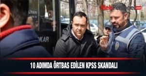 10 adımda örtbas edilen KPSS skandalı