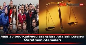 MEB 37 000 Kadroyu Adaletli Dağıttı...