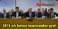 2015 yılı bütçesi komisyondan geçti
