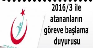 2016/3 ile atananların göreve başlama duyurusu