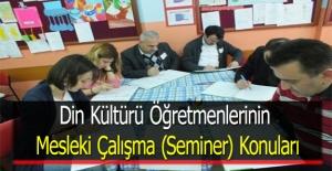 Din Kültürü Öğretmenlerinin Mesleki Çalışma (Seminer) Konuları