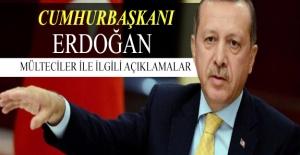 Erdoğan: Mültecilere asla kapımızı kapatmayacağız
