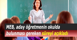 MEB, aday öğretmenin okulda bulunması...