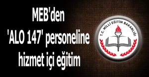 MEB'den 'ALO 147' personeline hizmet içi eğitim