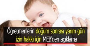 Öğretmenlerin doğum sonrası yarım gün izin hakkı için MEB'den açıklama