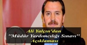 Ali Yalçın'dan ''Müdür Yardımcılığı Sınavı'' Açıklaması