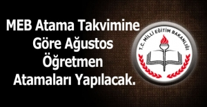 MEB Atama Takvimine Göre Ağustos'ta Öğretmen Atamaları Yapılacak.