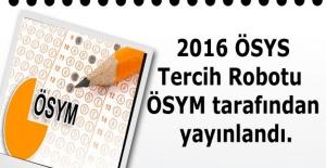2016 ÖSYS Tercih Robotu  ÖSYM tarafından yayınlandı.