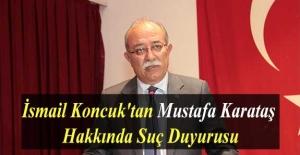 İsmail Koncuk#039;tan Mustafa Karataş...