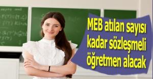 MEB atılan sayısı kadar sözleşmeli öğretmen alacak
