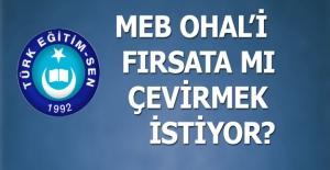 MEB OHAL'İ FIRSATA...