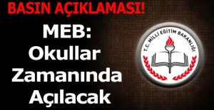 MEB:Okullar Zamanında Açılacak
