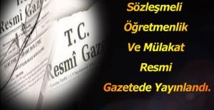 Sözleşmeli Öğretmenlik Ve Mülakat Resmi Gazetede Yayınlandı.