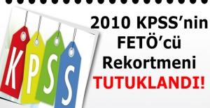 2010 KPSS#039;nin FETÖ#039;cü rekortmeni...