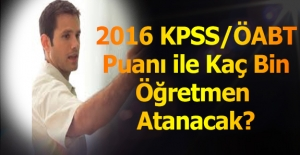 2016 KPSS/ÖABT ile Toplam Kaç Bin...